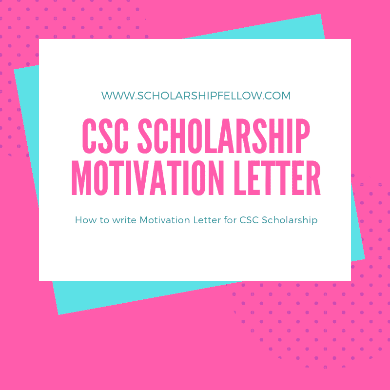 Why You Need Motivation Letter For CSC Scholarship