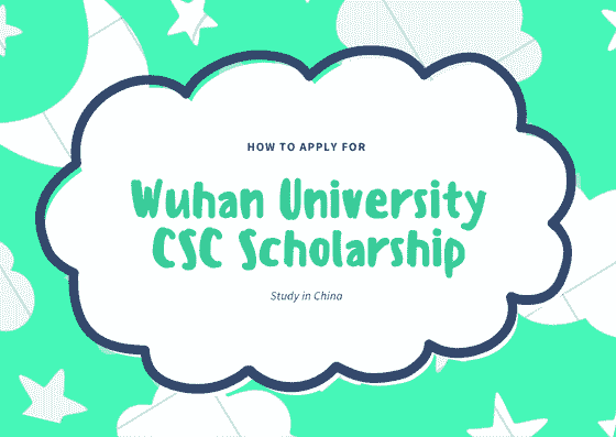 Wuhan University CSC Scholarship 2019 | Scholarships in China