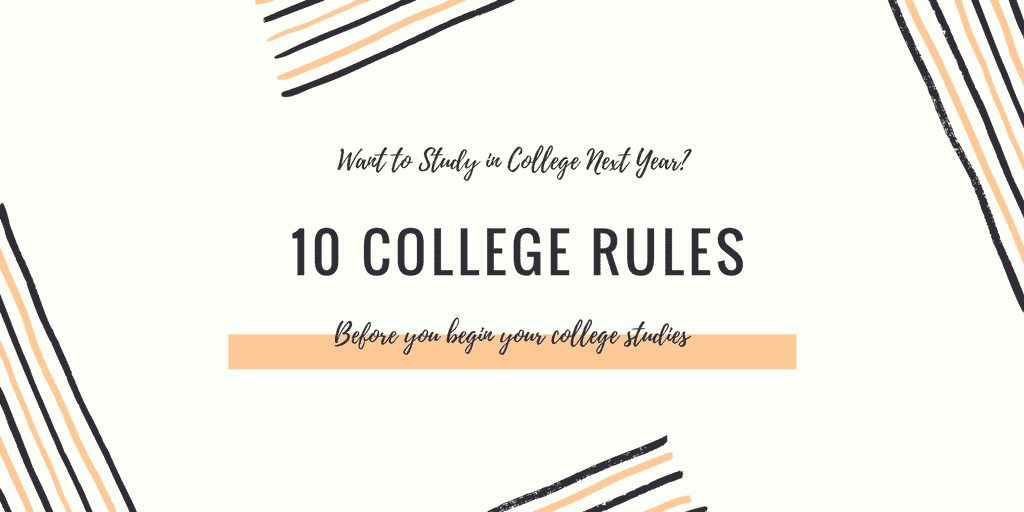 college rules  10 college rule for students to read before admission