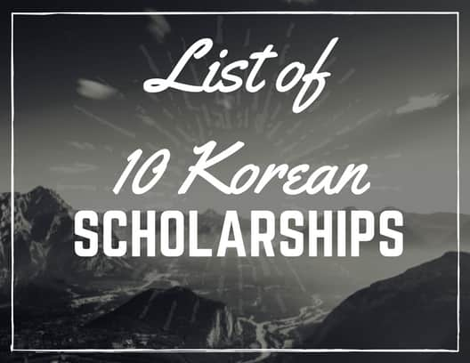 List of 10 South Korean Scholarship