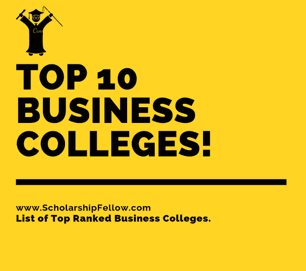 List of Top 10 Business Colleges - List of Top 10 Business Universities